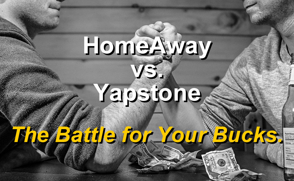 Vacation Rental Owners Victimized by HomeAway, Yapstone Feud