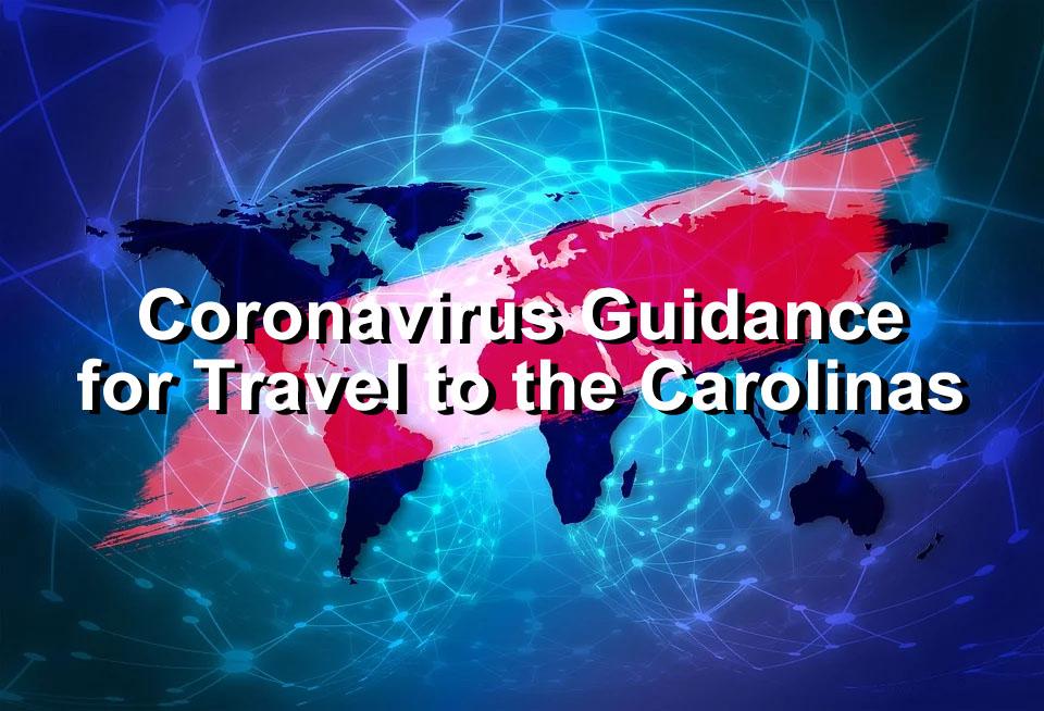 Coronavirus Guidance for Travel to the Carolinas